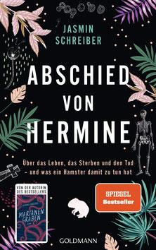 Abschied von Hermine - Über das Leben, das Sterben und den Tod – und was ein Hamster damit zu tun hat von Jasmin Schreiber - Buchtipp Bestseller