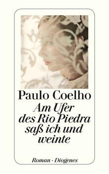 Am Ufer des Rio Piedra saß ich und weinte von Paulo Coelho
