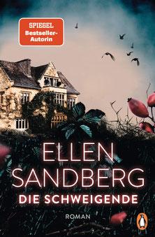 Die Schweigende - Der neue große Roman der Bestsellerautorin von Ellen Sandberg