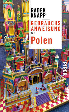 Gebrauchsanweisung für Polen von Radek Knapp  - Buchtipp