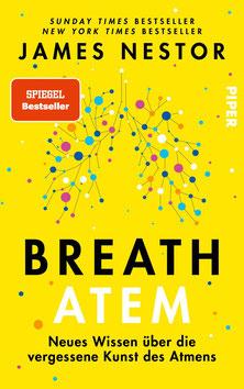 Breath - Atem von James Nestor Neues Wissen über die vergessene Kunst des Atmens