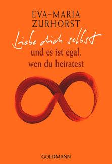 Liebe dich selbst und es ist egal, wen du heiratest von Eva-Maria Zurhorst