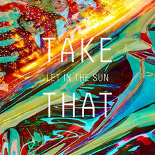Take That - Let In The Sun, 2015