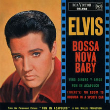 Elvis Presley - Bossa Nova Baby, 1963
