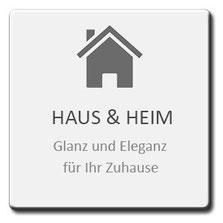 Haus und Heim, Glanz und Eleganz für Ihr Zuhause