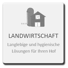 Landwirtschaft, Langlebige und hygienische Lösungen für Ihren Hof