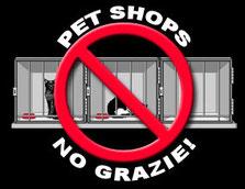 NO gabbie, NO vendita cuccioli nei negozi