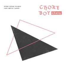 CHOKE BOY - Chalk