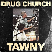 DRUG CHURCH -Tawny