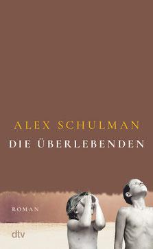 Die Überlebenden der internationale Bestseller aus Schweden von Alex Schulman