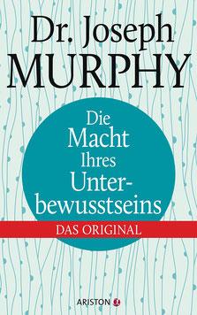 Die Macht Ihres Unterbewusstseins Das Original von Joseph Murphy