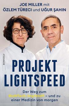 Projekt Lightspeed - Der Weg zum BioNTech-Impfstoff und zu einer Medizin von morgen von Joe Miller, Uğur Şahin und Özlem Türeci