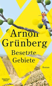 Besetzte Gebiete von Arnon Grünberg - Buchtipp