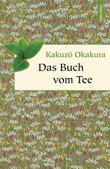 Das Buch vom Tee von Kakuzõ Okakura Geschenkbuch Weisheit, Band 12
