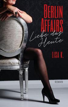 Berlin Affairs - Liebe das Heute ist am 26.11.2014 erschienen.