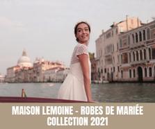 Maison Lemoine - Robes de Mariée  Collection 2021 - Tous droits réservés©