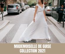 """Mademoiselle De Guise - Collection 2021 - """"Paris est (toujours) une fête"""""""