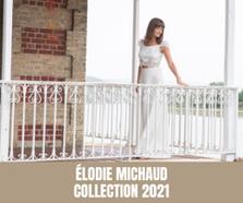 Elodie Michaud - Robes de Mariée - Collection 2021