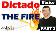 Dictado The fire - parte 2