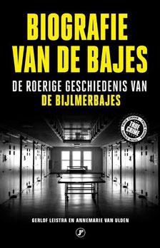 Biografie Bijlmer bajes