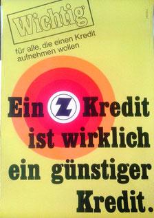 Wichtig für alle, die einen Kredit aufnehmen wollen. Ein Z Kredit ist wirklich ein günstiger Kredit (Plakat 84 x 59 cm um 1965)