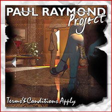 PAUL RAYMOND PROJECT - Terms & Conditions Apply (2013)