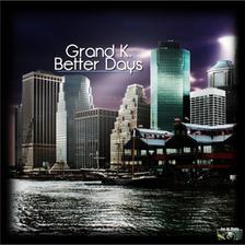 Grand K. - Better Days, Release: 22.02.2013