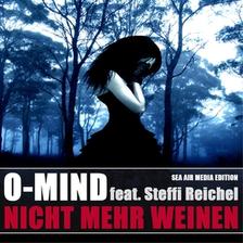 O - Mind Feat. Steffi Reichel - Nicht Mehr Weinen, Release: 10.05.2013