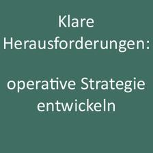 Operative Beratung der KTG: wenn die Herausforderungen klar verstanden sind - operative Strategie entwickeln
