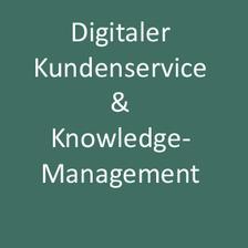 Interessant zu prüfen: Digitaler Kundenservice auf der Grundlage eines funktionierenden Knowledgemanagements