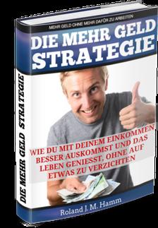 Die mehr Geld Strategie