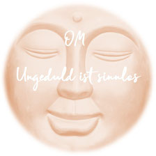 Susanna Suter Spiritual Coach Medium  Blogger Blog Spiritueller  Blog  Geduld Mach mal Om Ungeduld