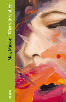 Was wir wollen von Meg Mason  - Von Frauen, für alle - Ecco Verlag