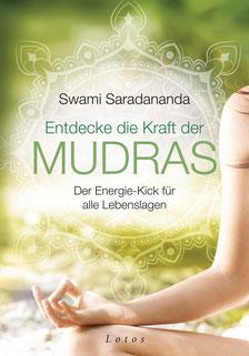 Entdecke die Kraft der Mudras von Swami Saradananda - Finger-Yoga für Gesundheit, Lebenskraft und innere Balance