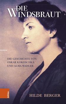 Hilde Berger: Die Windsbraut: Die Geschichte von Oskar Kokoschka und Alma Mahler (Deutsch) Gebundene Ausgabe – 10. August 2020