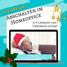 Abschalten im Homeoffice - in 6 Lektionen zum Feierabend im Kopf, Onlinekurs von Sabrina Sierks, Glückscoach aus Mönchengladbach, Weihnachtsangebot