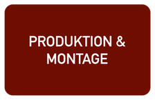 Produktion & Montage
