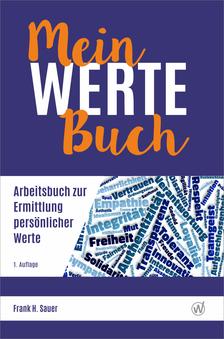 Mein Werte Buch - Arbeitsbuch zur Ermittlung persönlicher Werte (April 2019)