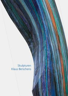 Klaus Berschens, Skulpturen und Reliefe, Katalog 2012