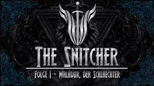 The Snitcher - Folge 1 Waladur, der Schlächter