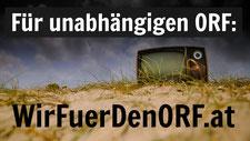 Für einen unabhängigen ORF: Wirfuerdenorf.at