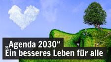 Agenda 2030 - Der Plan der UNO für ein besseres Leben für alle