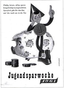 Fleißig lernen, eifrig sparen bringt Erfolg in jungen Jahren. Sparefroh mit Sparschwein. Plakat für die Jugendsparwoche, Weltspartag 1961. Plakat von Ernst Hartwagner.