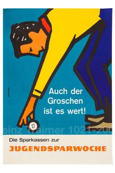 Auch der Groschen ist es wert! Plakat zur Jugendsparwoche, Weltspartag 1961. Grafik Heinz Traimer.