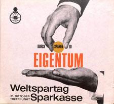 Sparwerbung. Durch Sparen zu Eigentum. Strassenbahn-Plakat zum Weltspartag. Mitte der 1960er Jahre.