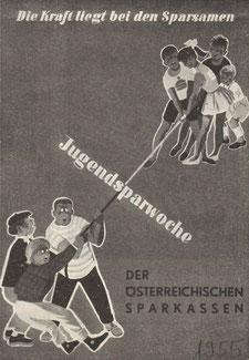 Die Kraft liegt bei den Sparsamen. Plakat zur Jugendsparwoche, Weltspartag 1955. Plakat vermutlich von Karl Köhler.