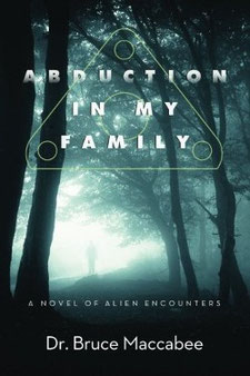 Abduction In My Family: A Novel of Alien Encounters by Bruce Maccabee