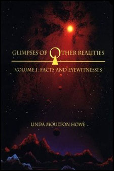 Glimpses of Other Realities: Facts and Eyewitnesses by Linda Moulton Howe