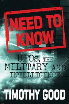 Need to Know: UFOs, the Military, and Intelligence by Timothy Good