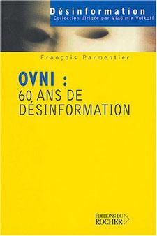 OVNIS  60 ans de désinformation by Jean Jacques Velasco François Parmentier